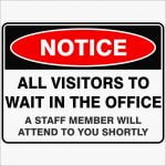Notice Signs ALL VISITORS TO WAIT IN THE OFFICE