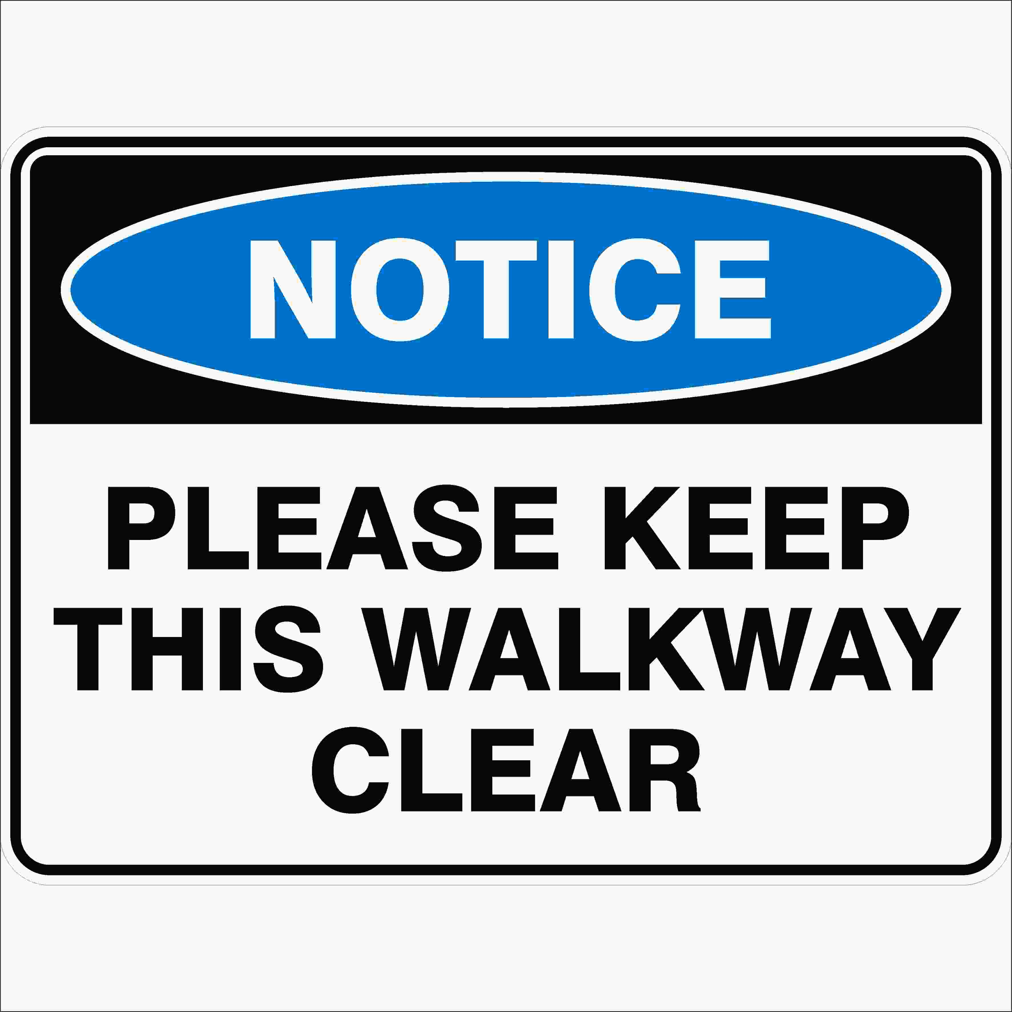 Notice Signs PLEASE KEEP THIS WALKWAY CLEAR