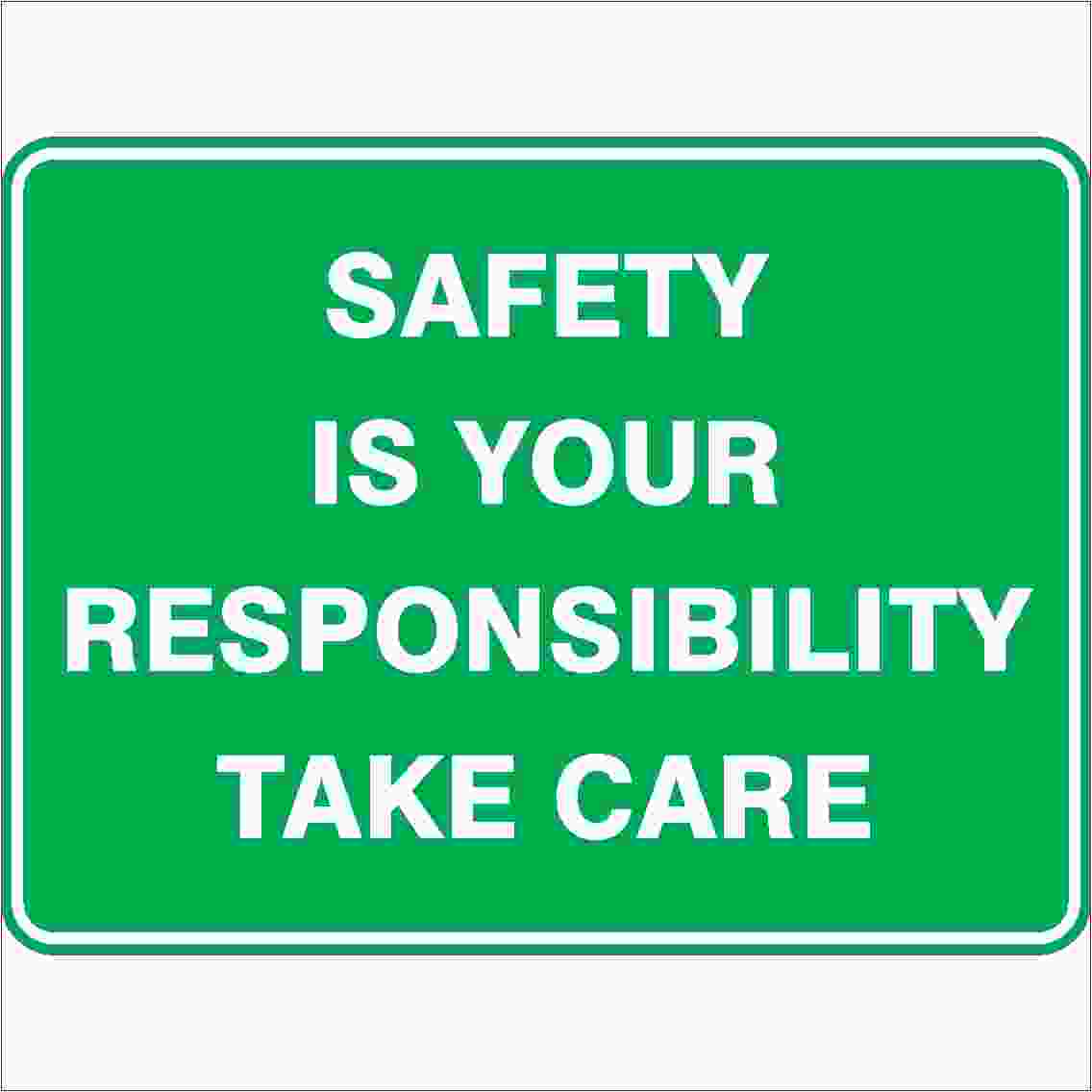 Emergency Signs SAFETY IS YOUR RESPONSIBILITY TAKE CARE