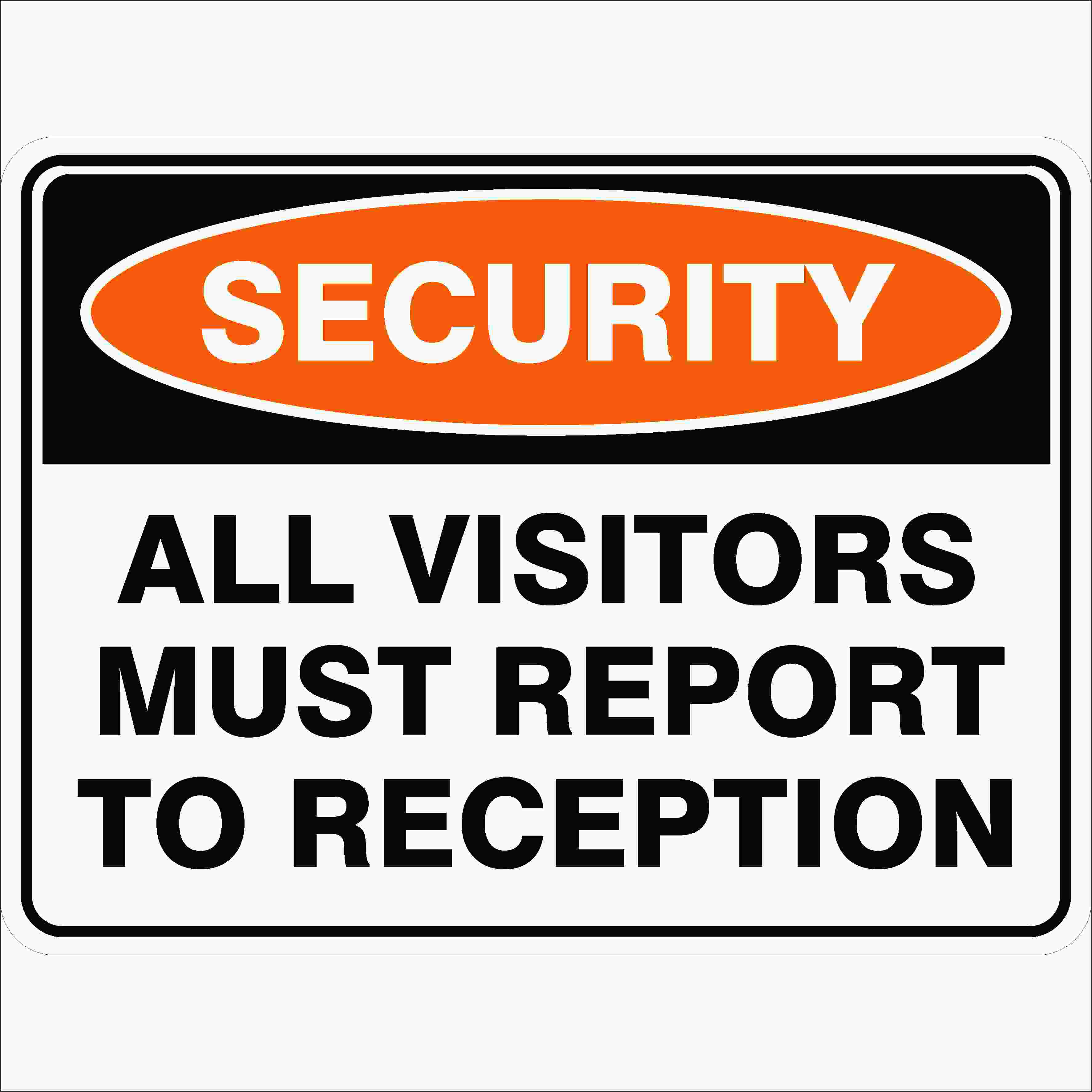 Security Signs ALL VISITORS MUST REPORT TO RECEPTION