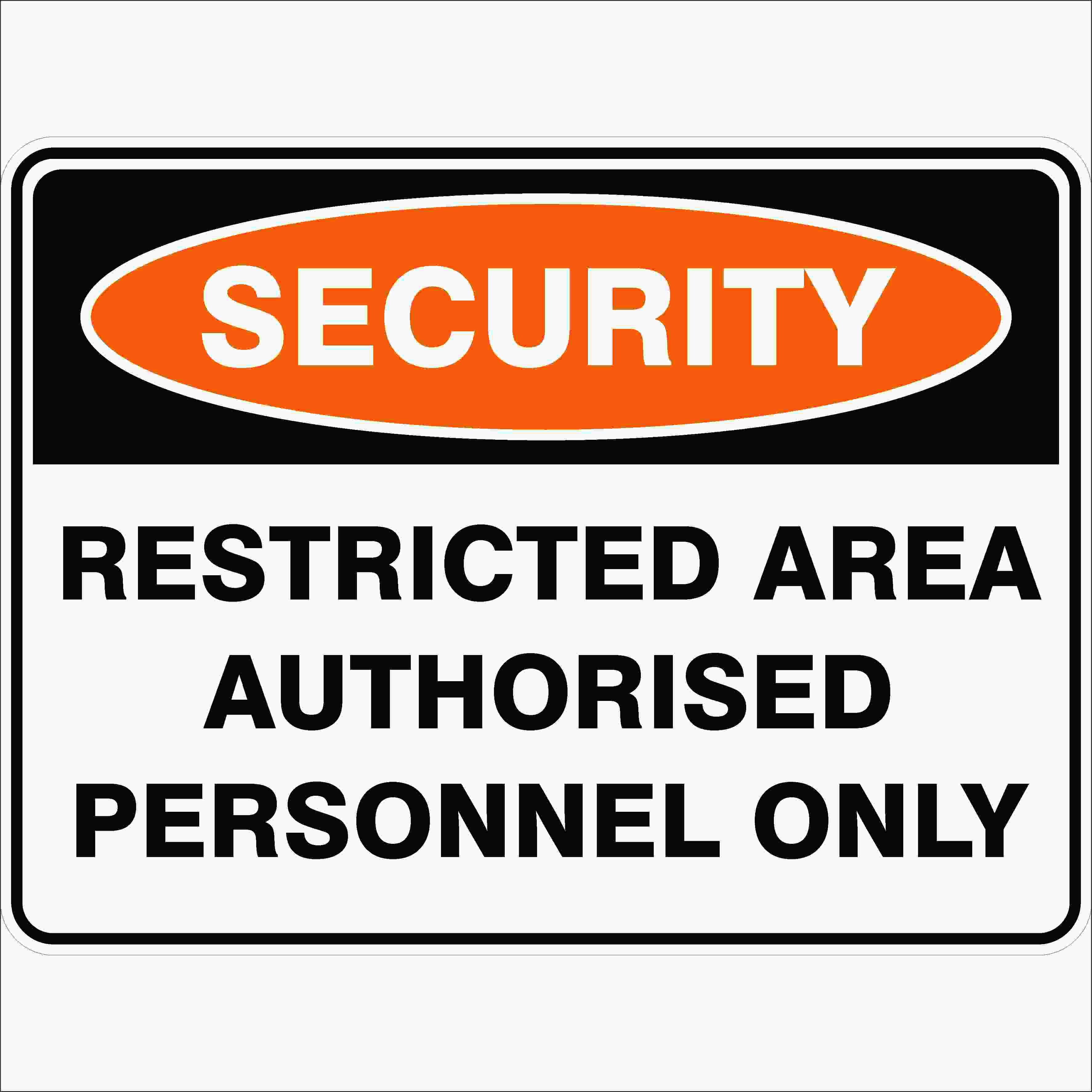 Security Signs RESTRICTED AREA AUTHORISED PERSONNEL ONLY
