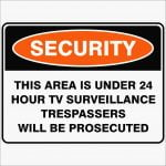 Security Signs THIS AREA IS UNDER 24 HOUR TV SURVEILLANCE TRESPASSERS WILL BE PROSECUTED