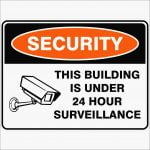 Security Signs THIS BUILDING IS UNDER 24 HOUR SURVEILLANCE
