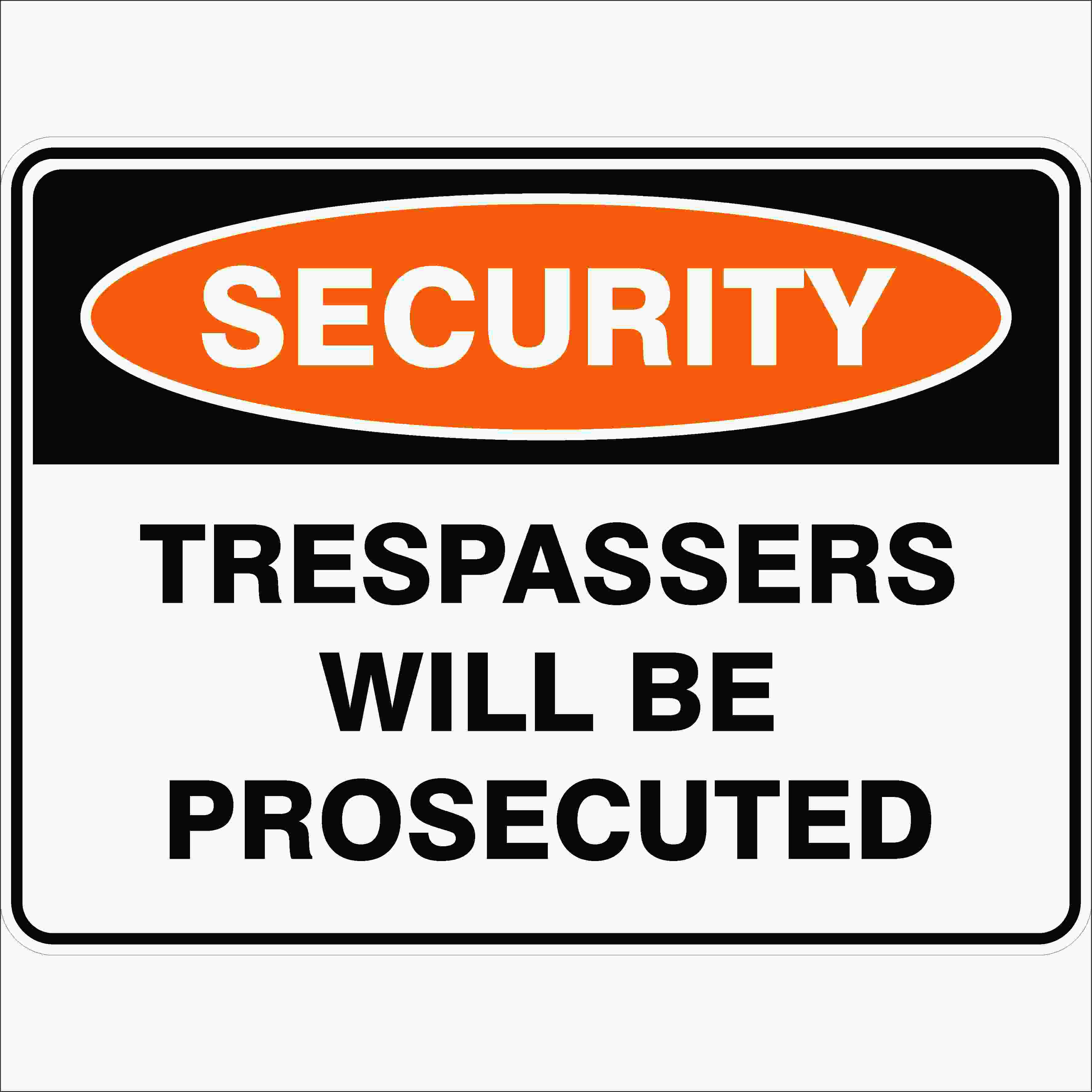 Security Signs TRESPASSERS WILL BE PROSECUTED