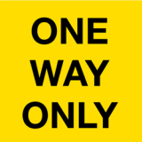 Temporary Traffic Signs ONE WAY ONLY