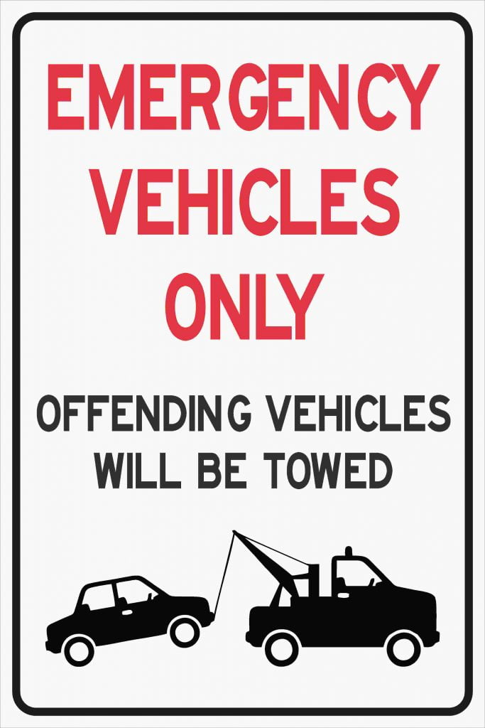 Emergency Vehicles Only Offending Vehicles Will Be Towed