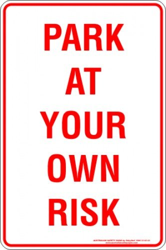 Parking Signs PARK AT YOUR OWN RISK