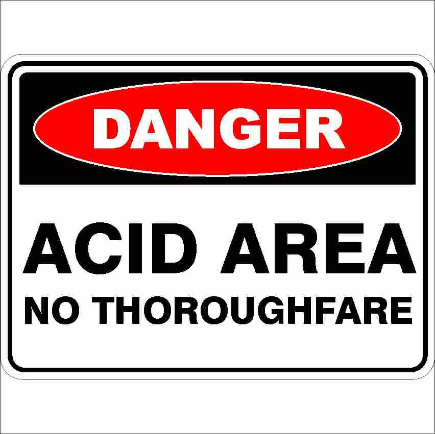 Danger Signs ACID AREA NO THOROUGHFARE