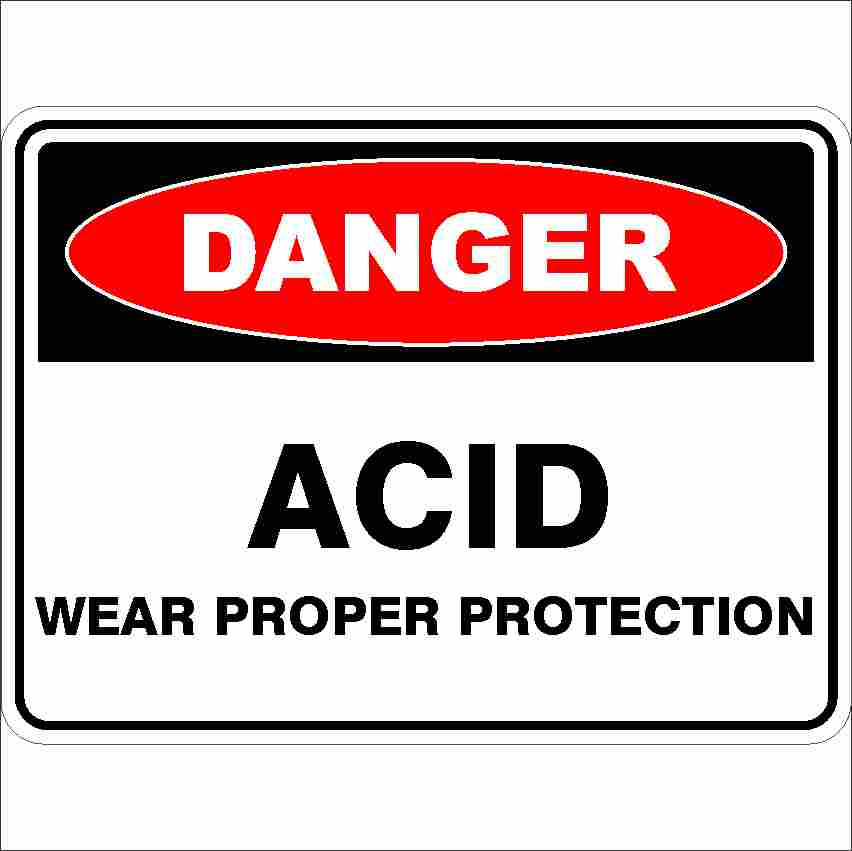 Danger Signs ACID WEAR PROPER PROTECTION