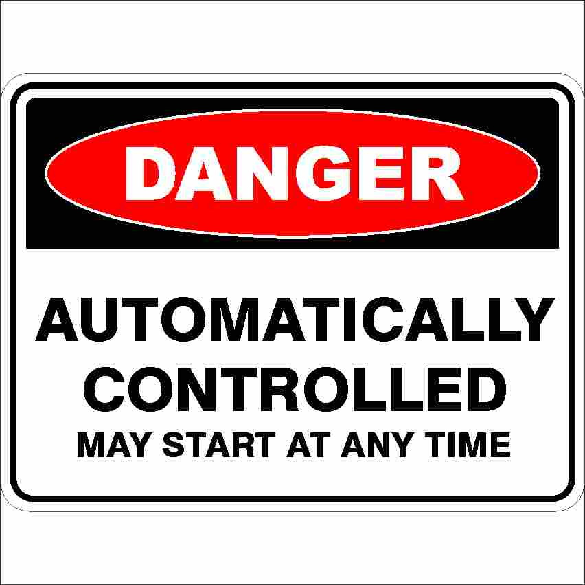 Danger Signs AUTOMATICALLY CONTROLLED MAY START AT ANY TIME