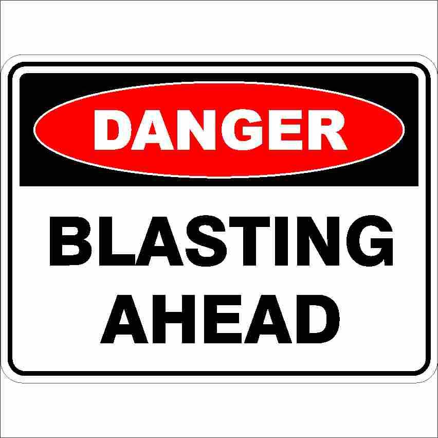 Danger Signs BLASTING AHEAD