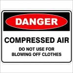Danger Signs COMPRESSED AIR DO NOT USE FOR BLOWING OFF CLOTHES