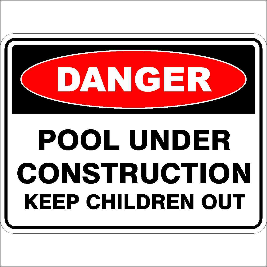 Construction Site Signs POOL UNDER CONSTRUCTION KEEP CHILDREN OUT
