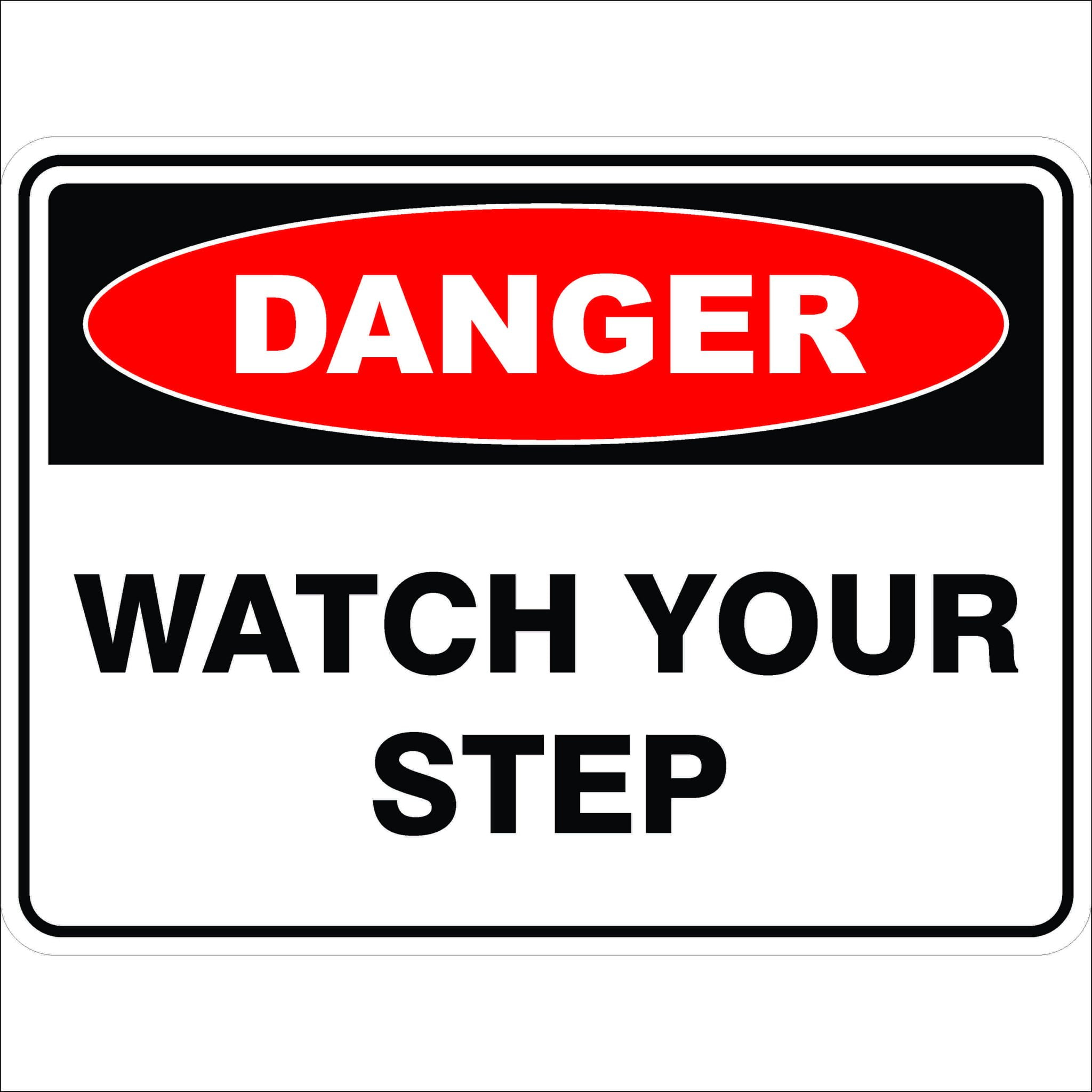 Danger Signs WATCH YOUR STEP