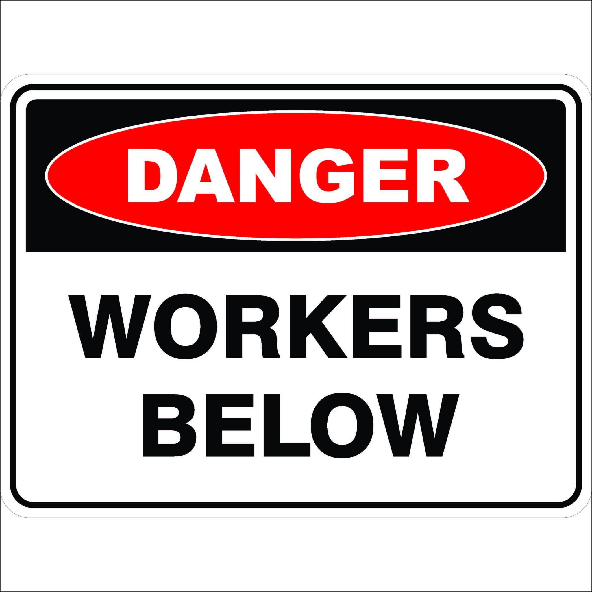 Danger Signs WORKERS BELOW