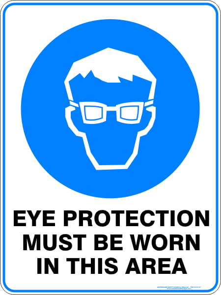 Mandatory Signs EYE PROTECTION MUST BE WORN IN THIS AREA
