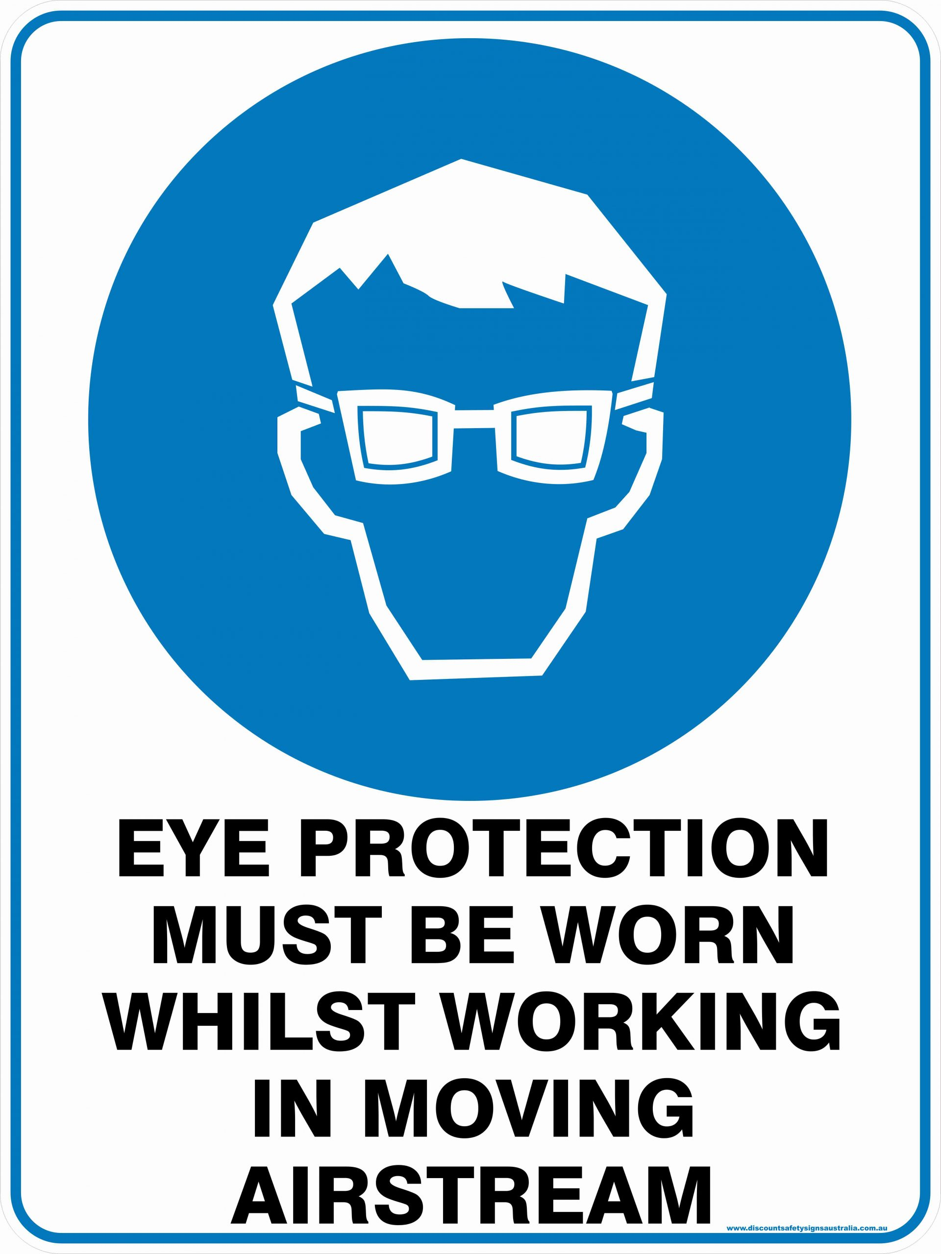Mandatory Signs EYE PROTECTION MUST BE WORN WHILST WORKING IN MOVING STREAM