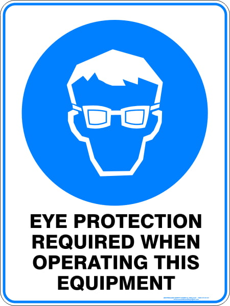 Mandatory Signs EYE PROTECTION REQUIRED WHEN OPERATING THIS EQUIPMENT