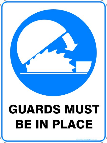 Mandatory Signs GUARDS MUST BE IN PLACE