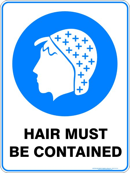 Mandatory Signs HAIR MUST BE CONTAINED