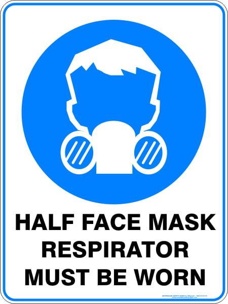 Mandatory Signs HALF FACE MASK RESPIRATOR MUST BE WORN