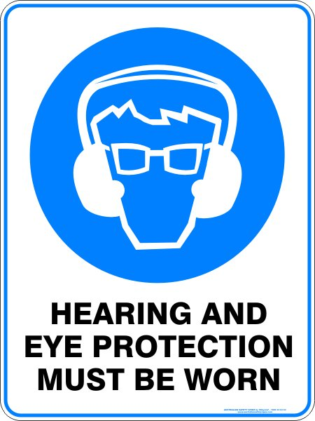 Mandatory Signs HEARING AND EYE PROTECTION MUST BE WORN