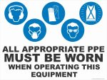 Multi-Condition PPE Signs APPROPRIATE PPE - WHEN OPERATING THIS EQUIPMENT - 5 CONDITION