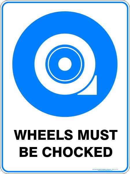 Mandatory Signs WHEELS MUST BE CHOCKED
