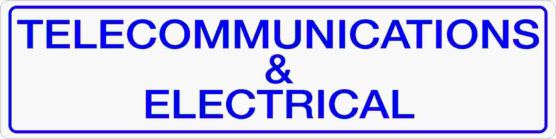 Miscellaneous Signs TELECOMMUNICATIONS & ELECTRICAL