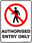 Prohibition Signs AUTHORISED ENTRY ONLY