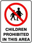 Prohibition Signs CHILDREN PROHIBITED IN THIS AREA