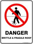 Prohibition Signs DANGER BRITTLE AND FRAGILE ROOF