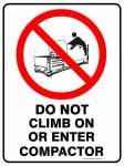 Prohibition Signs DO NOT CLIMB OR ENTER COMPACTOR