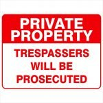 Security Signs PRIVATE PROPERTY TRESPASSERS WILL BE PROSECUTED