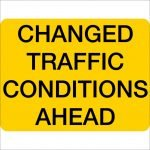 Traffic Signs CHANGED TRAFFIC CONDITIONS AHEAD