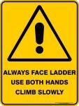 Warning Signs ALWAYS FACE LADDER USE BOTH HANDS CLIMB SLOWLY