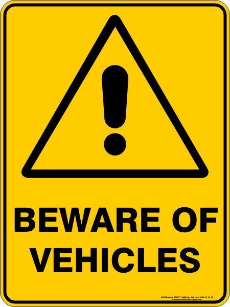 Warning Signs BEWARE OF VEHICLES