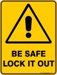 Warning Signs BE SAFE LOCK IT OUT