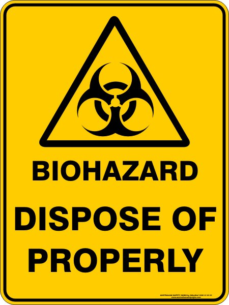 Warning Signs BIOHAZARD DISPOSE OF PROPERLY