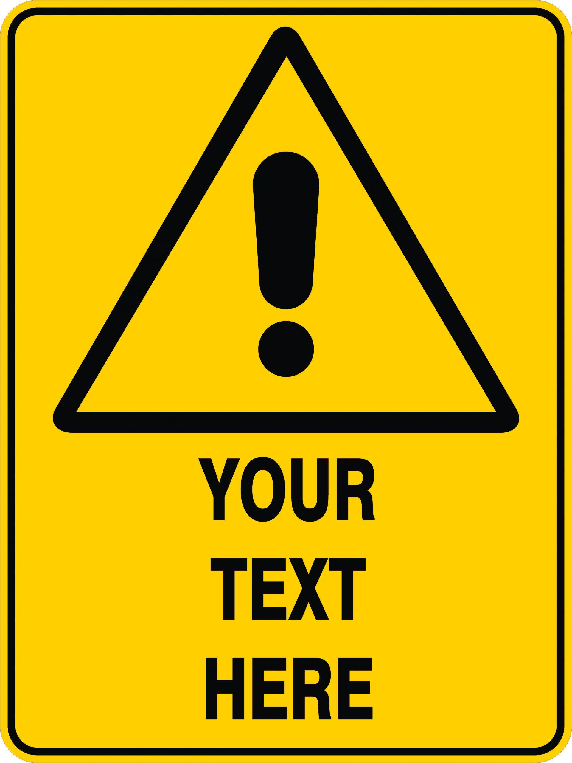 Custom Signs WARNING SIGN - CUSTOM