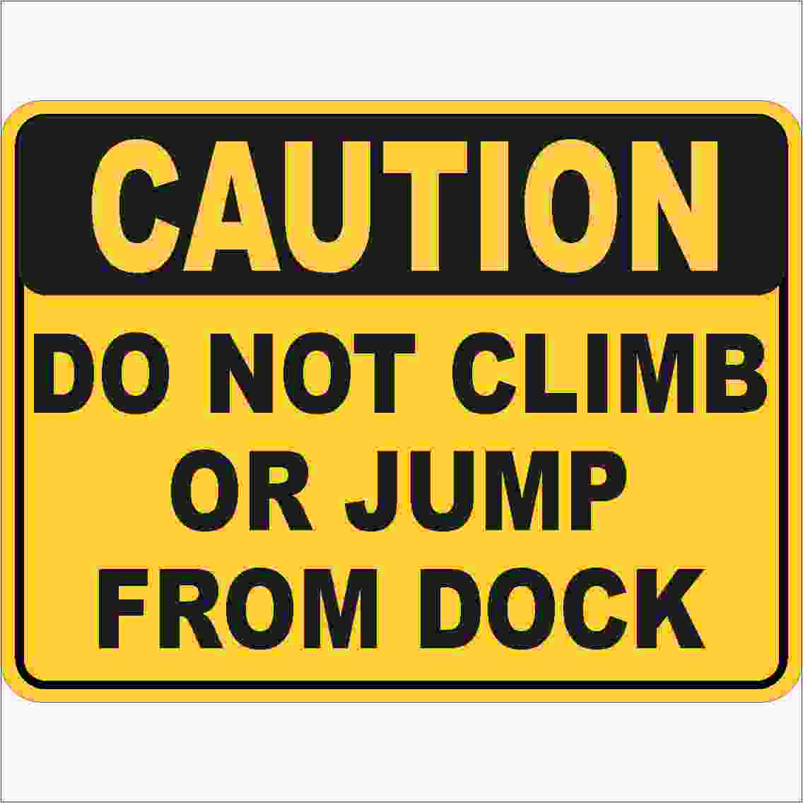 Warning Signs DO NOT CLIMB OR JUMP FROM DOCK