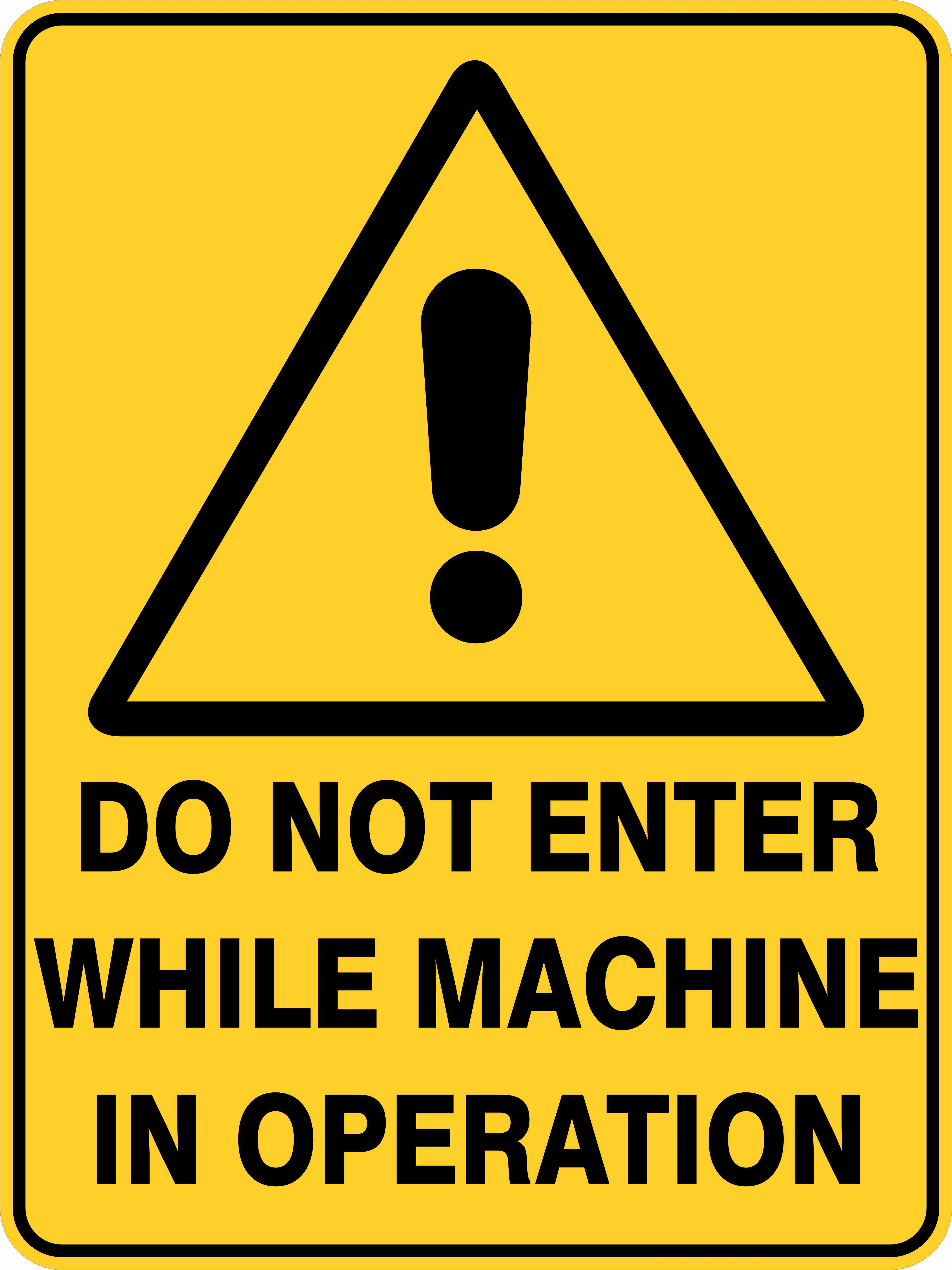 Warning Signs DO NOT ENTER WHILE MACHINE IN OPERATION