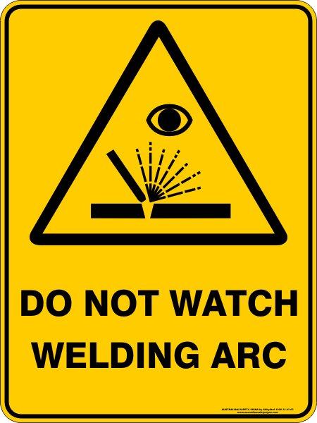 Warning Signs DO NOT WATCH WELDING ARC