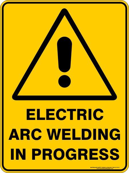Warning Signs ELECTRIC ARC WELDING IN PROGRESS