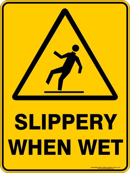 Warning Signs SLIPPERY WHEN WET