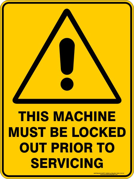 Warning Signs THIS MACHINE MUST BE LOCKED OUT PRIOR TO SERVICING