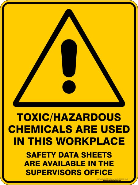 Warning Signs TOXIC/HAZARDOUS CHEMICALS ARE USED IN THIS WORKPLACE